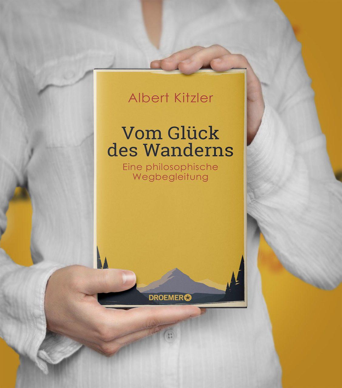 """Dr. Albert Kitzler """"Vom Glück des Wanderns"""" – erschienen bei Droemer"""