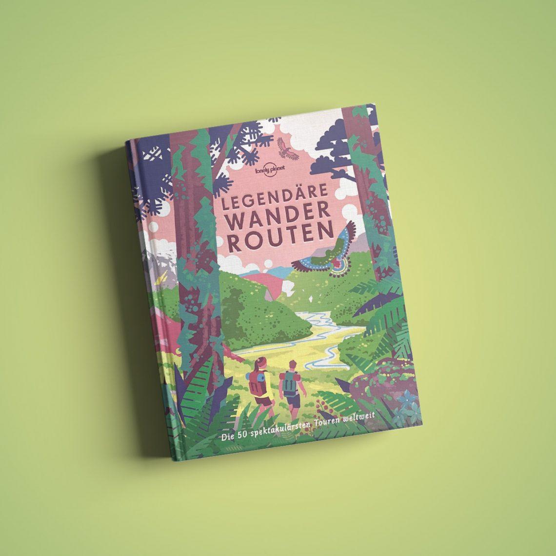 """Lonely Planet """"Legendäre Wanderrouten"""", Einband © Mairdumont Verlag, 2019"""
